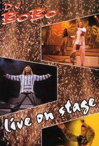 Cover DJ BoBo - Live On Stage [DVD]